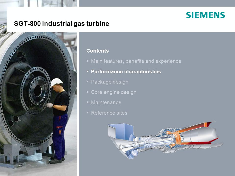 E O IP © Siemens Industrial Turbomachinery AB 2011. All rights reserved. SGT-800Page 16 Contents Main features, benefits and experience Performance ch