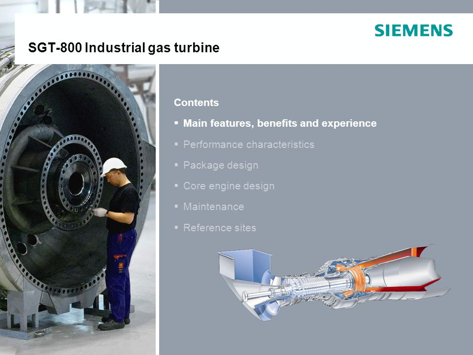 E O IP © Siemens Industrial Turbomachinery AB 2011. All rights reserved. SGT-800Page 2 Contents Main features, benefits and experience Performance cha