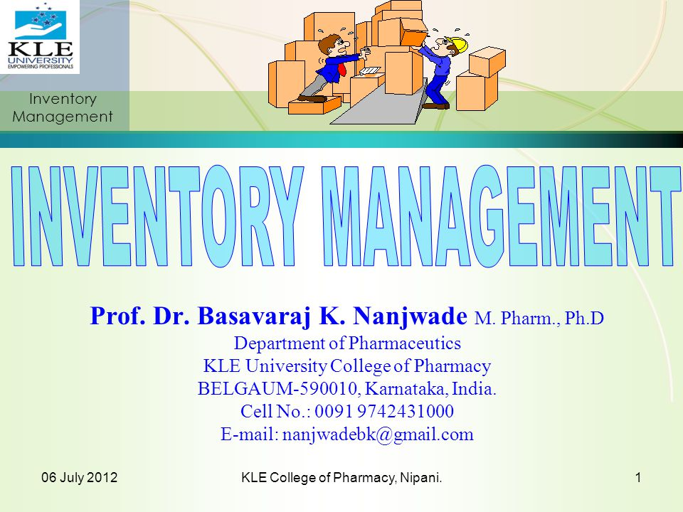 The Inventory Cycle Profile of Inventory Level Over Time Quantity on hand Q Receive order Place order Receive order Plac e order Receive order Lead time Reorder point Usage rate Time Inventory Management Safety Stock 06 July 2012KLE College of Pharmacy, Nipani.112