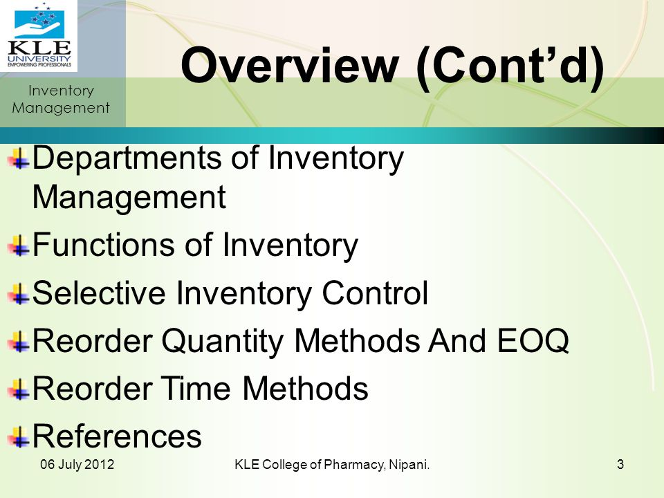 Replacement parts, tools, & supplies Goods-in-transit to warehouses or customers INVENTORY CATEGORIES – SPECIAL CONSIDERATION S Inventory Management 06 July 2012KLE College of Pharmacy, Nipani.34
