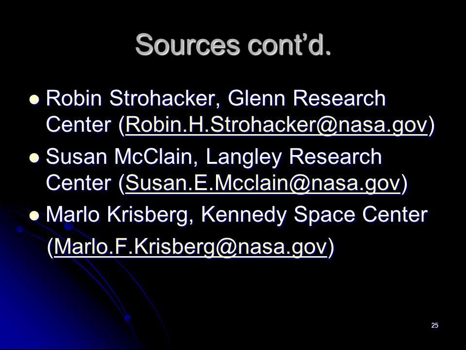 25 Sources contd. Robin Strohacker, Glenn Research Center (Robin.H.Strohacker@nasa.gov) Robin Strohacker, Glenn Research Center (Robin.H.Strohacker@na