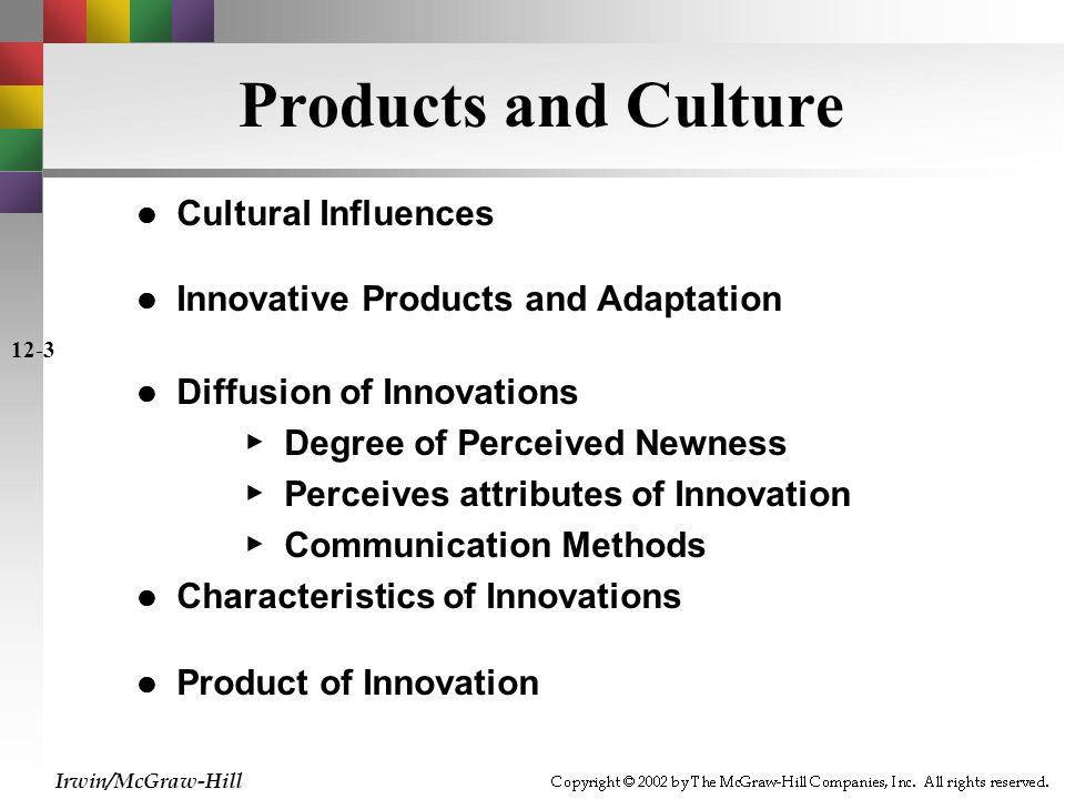Degree of Newness Congruent Innovations Continuous Innovation Dynamically Continuous Innovation Discontinuous Innovation Irwin/McGraw-Hill 12-4