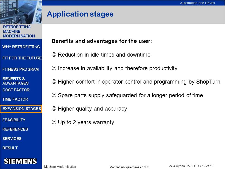 Zeki Aydan / 27.03.03 / 12 of 19 Application stages Benefits and advantages for the user: Reduction in idle times and downtime Increase in availabilit
