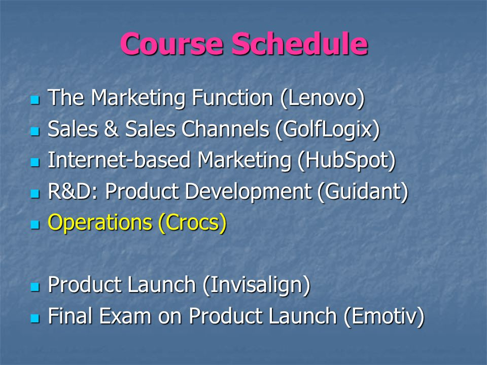 Course Schedule The Marketing Function (Lenovo) The Marketing Function (Lenovo) Sales & Sales Channels (GolfLogix) Sales & Sales Channels (GolfLogix)
