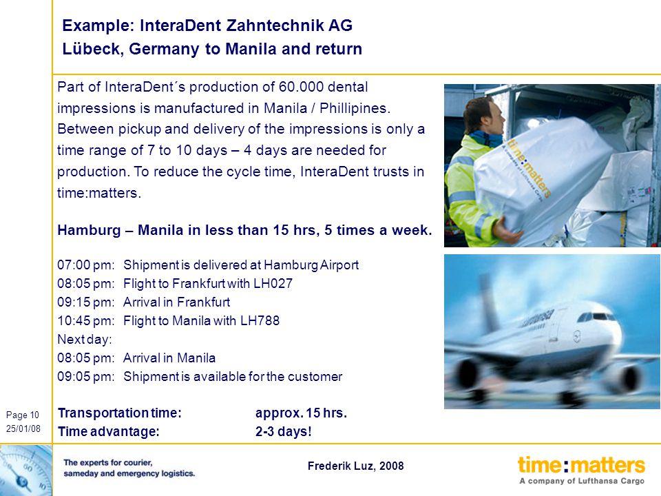 Page 10 25/01/08 0 102 187 255 179 0 102 102 102 204 255 217 133 153 153 255 190 190 190 Frederik Luz, 2008 Example: InteraDent Zahntechnik AG Lübeck,