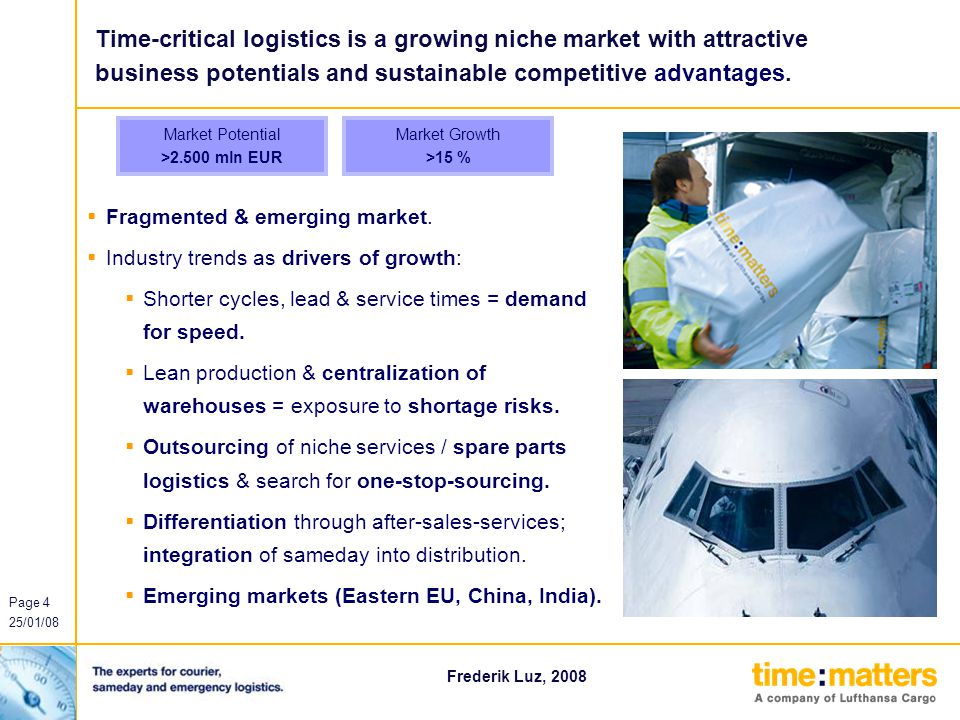 Page 4 25/01/08 0 102 187 255 179 0 102 102 102 204 255 217 133 153 153 255 190 190 190 Frederik Luz, 2008 Time-critical logistics is a growing niche