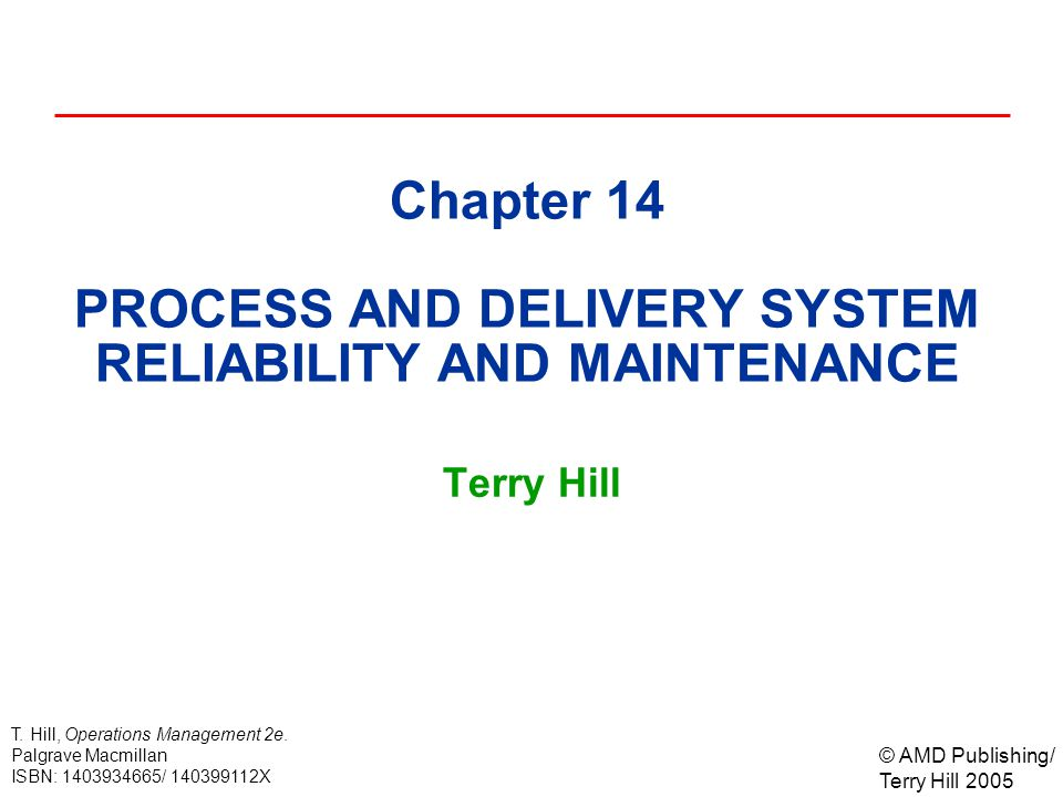 © AMD Publishing/ Terry Hill 2005 T. Hill, Operations Management 2e.