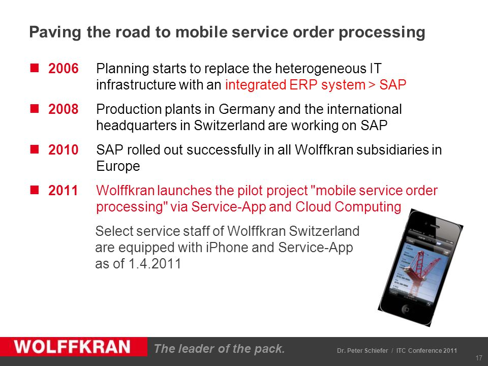 The leader of the pack. Paving the road to mobile service order processing 2006Planning starts to replace the heterogeneous IT infrastructure with an