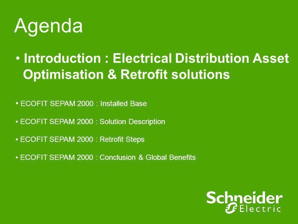 Agenda Introduction : Electrical Distribution Asset Optimisation & Retrofit solutions ECOFIT SEPAM 2000 : Installed Base ECOFIT SEPAM 2000 : Solution