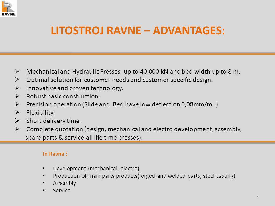 RAVNE Presses Best price/performance THANK YOU FOR ATTENTION! www.litostrojravne.com 16