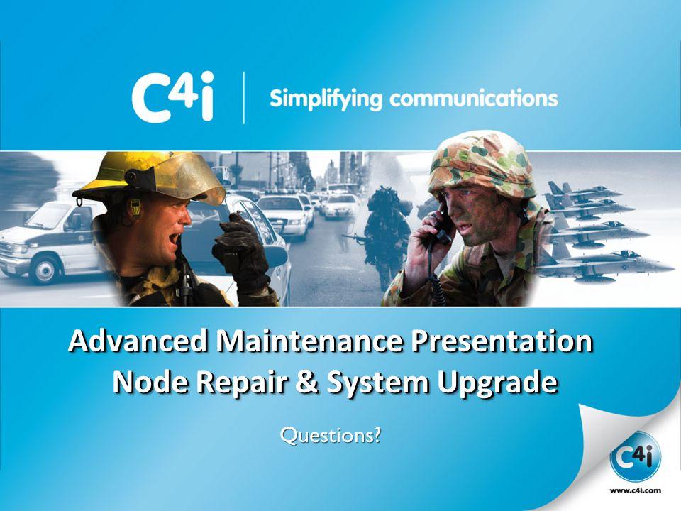 SIMPLE SOLUTIONS FOR COMPLEX ENVIRONMENTS Presentation Template 356-094 Version: 4.0 Advanced Maintenance Presentation Node Repair & System Upgrade Qu