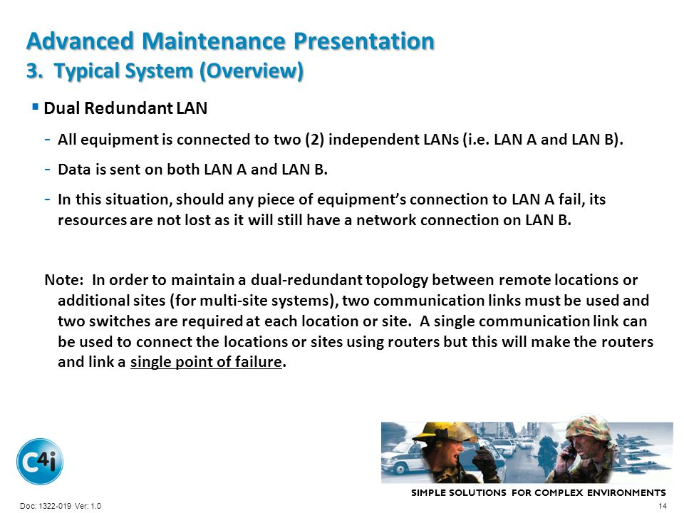 SIMPLE SOLUTIONS FOR COMPLEX ENVIRONMENTS Presentation Template 356-094 Version: 4.0 Advanced Maintenance Presentation 3. Typical System (Overview) Du