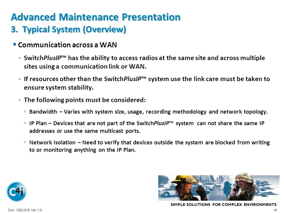 SIMPLE SOLUTIONS FOR COMPLEX ENVIRONMENTS Presentation Template 356-094 Version: 4.0 Advanced Maintenance Presentation 3. Typical System (Overview) Co