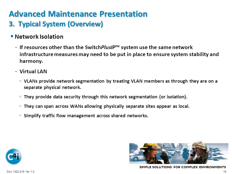 SIMPLE SOLUTIONS FOR COMPLEX ENVIRONMENTS Presentation Template 356-094 Version: 4.0 Advanced Maintenance Presentation 3. Typical System (Overview) Ne