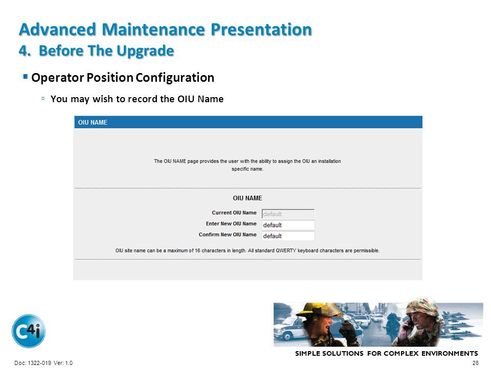 SIMPLE SOLUTIONS FOR COMPLEX ENVIRONMENTS Presentation Template 356-094 Version: 4.0 Advanced Maintenance Presentation 4. Before The Upgrade Operator