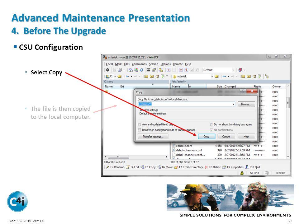 SIMPLE SOLUTIONS FOR COMPLEX ENVIRONMENTS Presentation Template 356-094 Version: 4.0 CSU Configuration Advanced Maintenance Presentation 4. Before The