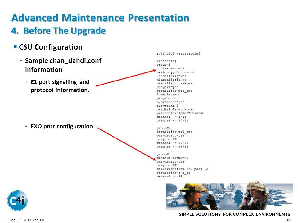 SIMPLE SOLUTIONS FOR COMPLEX ENVIRONMENTS Presentation Template 356-094 Version: 4.0 CSU Configuration - Sample chan_dahdi.conf information E1 port si