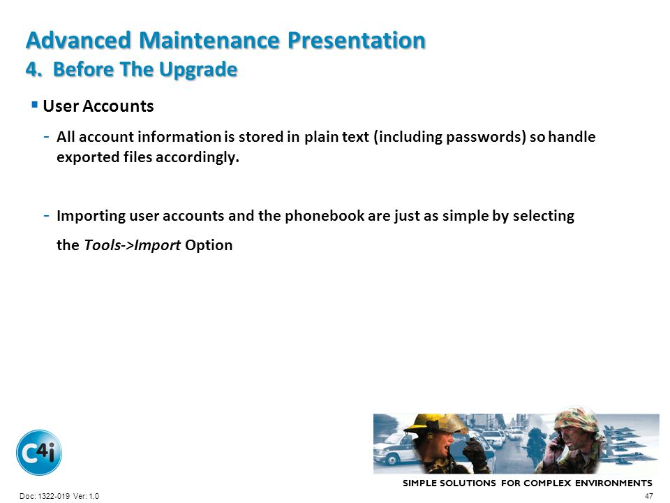 SIMPLE SOLUTIONS FOR COMPLEX ENVIRONMENTS Presentation Template 356-094 Version: 4.0 Advanced Maintenance Presentation 4. Before The Upgrade User Acco
