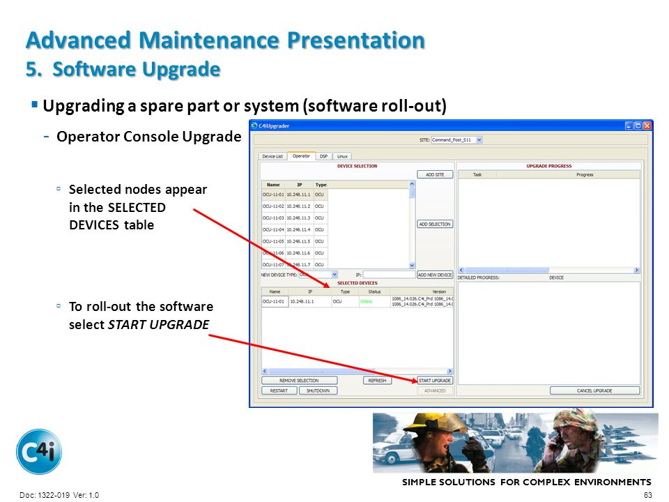 SIMPLE SOLUTIONS FOR COMPLEX ENVIRONMENTS Presentation Template 356-094 Version: 4.0 Upgrading a spare part or system (software roll-out) - Operator C