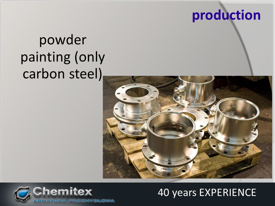 powder painting (only carbon steel) production 40 years EXPERIENCE