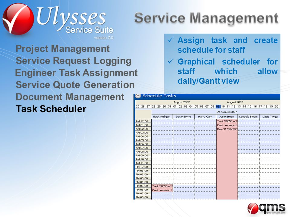 Assign task and create schedule for staff Graphical scheduler for staff which allow daily/Gantt view Task Scheduler Document Management Service Quote Generation Engineer Task Assignment Service Request Logging Project Management