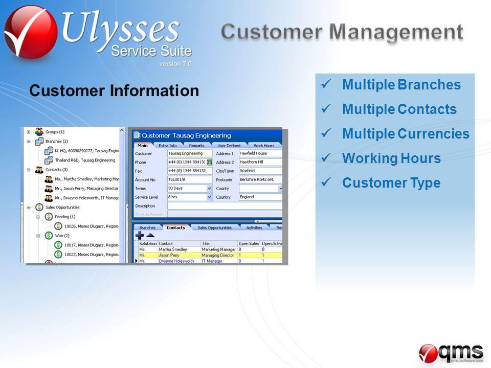 Multiple Branches Multiple Branches Multiple Contacts Multiple Contacts Multiple Currencies Multiple Currencies Working Hours Working Hours Customer Type Customer Type Customer Information
