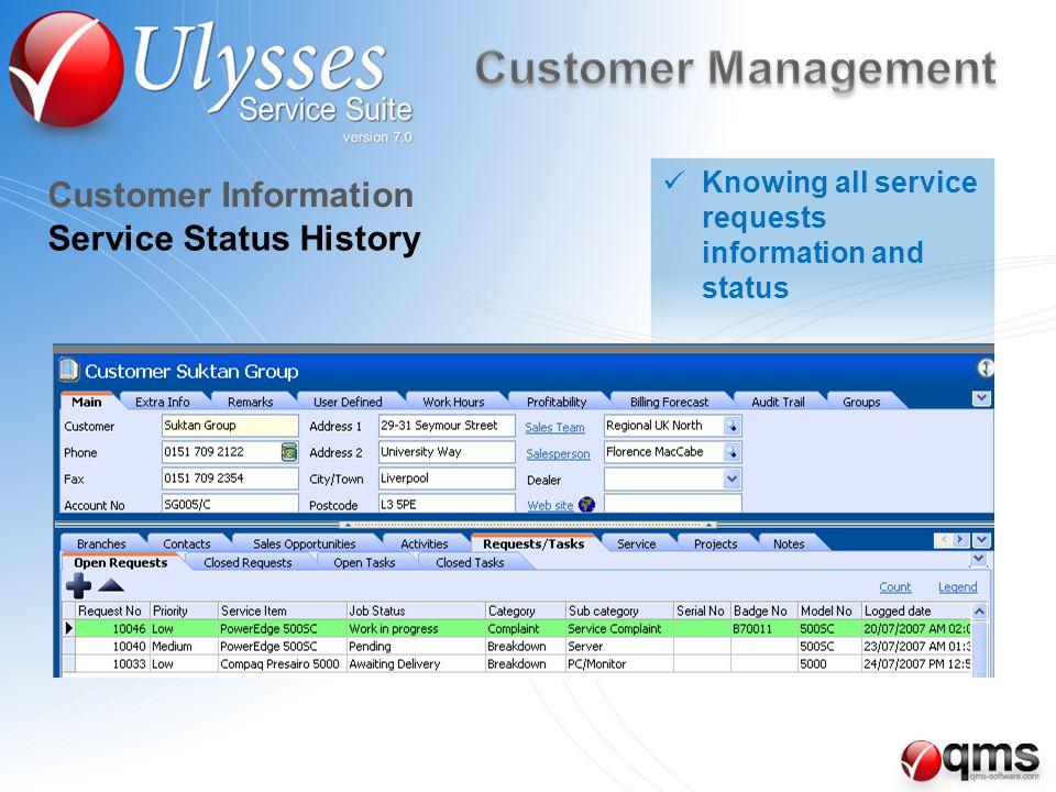 Service Status History Customer Information Knowing all service requests information and status