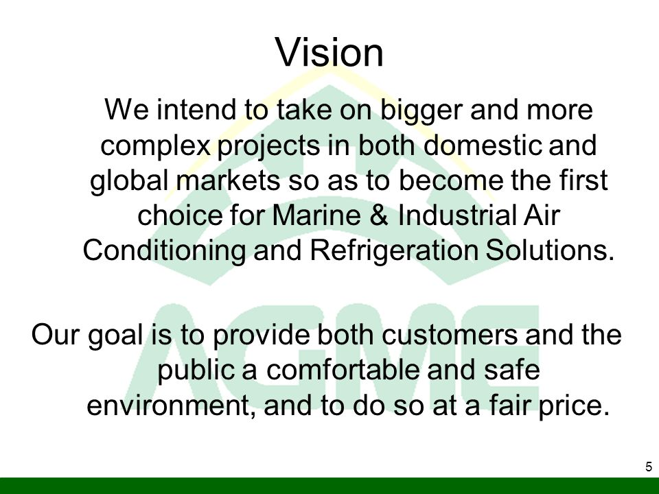 5 Vision We intend to take on bigger and more complex projects in both domestic and global markets so as to become the first choice for Marine & Indus
