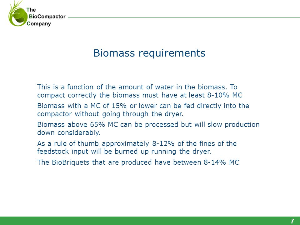 Biomass requirements This is a function of the amount of water in the biomass.