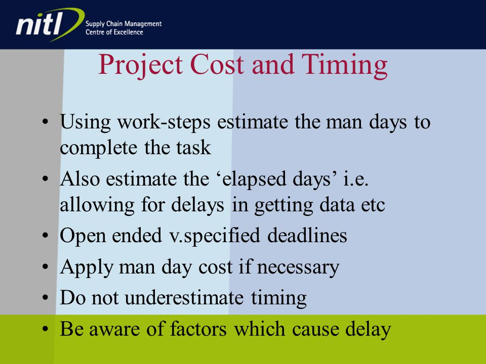 Project Cost and Timing Using work-steps estimate the man days to complete the task Also estimate the elapsed days i.e.