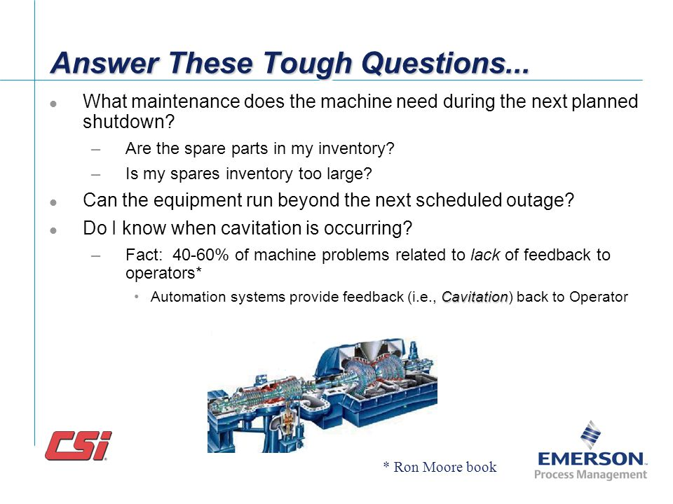 Operational Challenges of Today Our target is ZERO unplanned downtime! –Maximize Equipment Availability & Reliability Plan all maintenance - HOW? We a