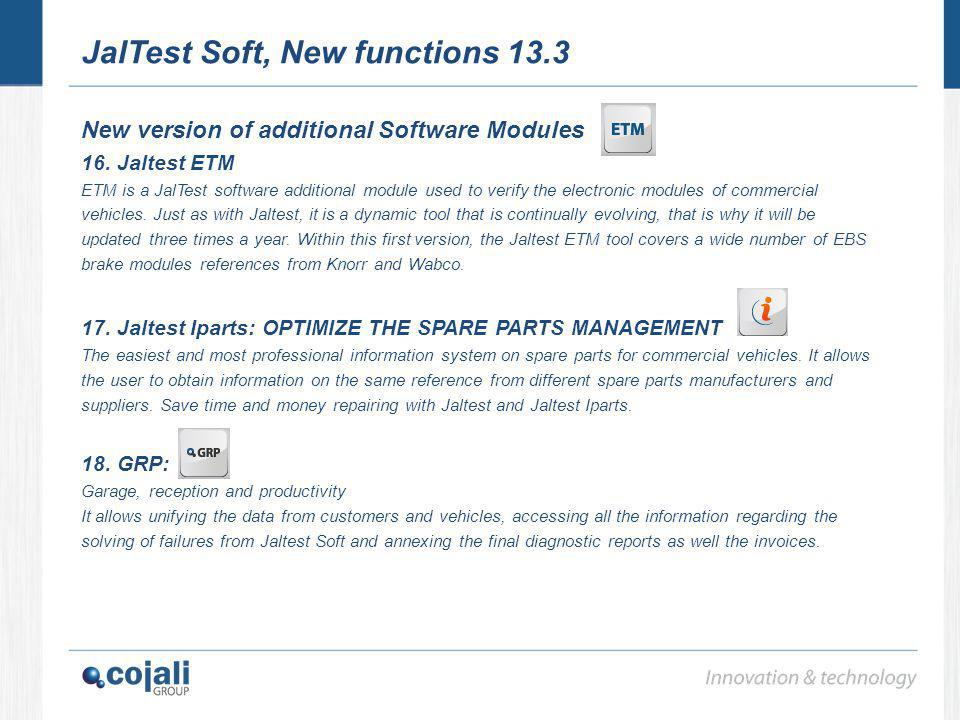 JalTest Soft, New functions 13.3 New version of additional Software Modules 16. Jaltest ETM ETM is a JalTest software additional module used to verify