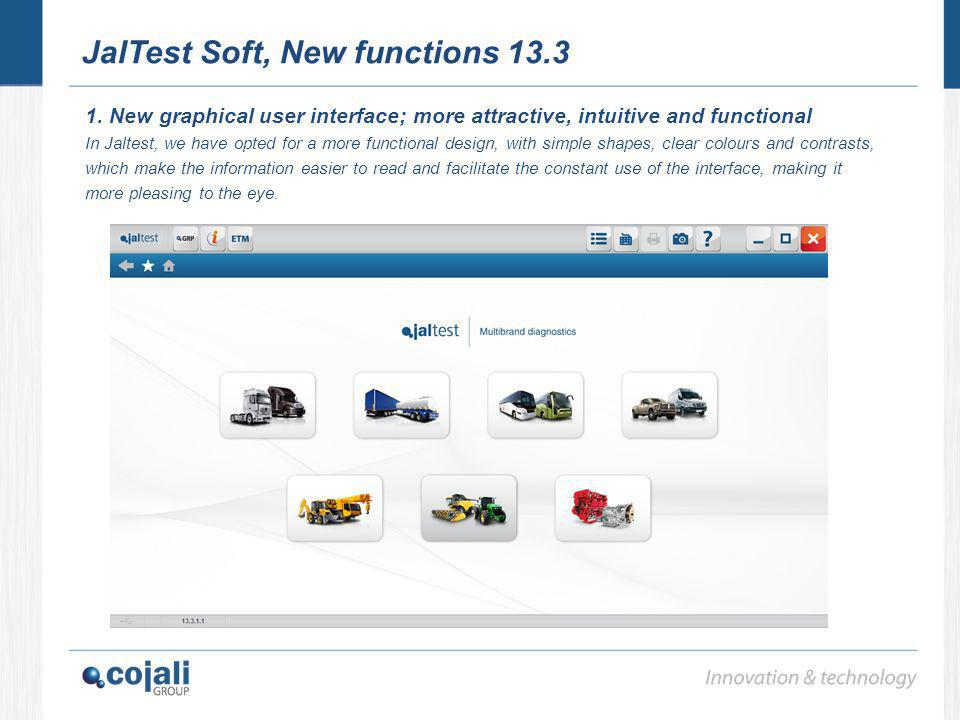 JalTest Soft, New functions 13.3 1. New graphical user interface; more attractive, intuitive and functional In Jaltest, we have opted for a more funct