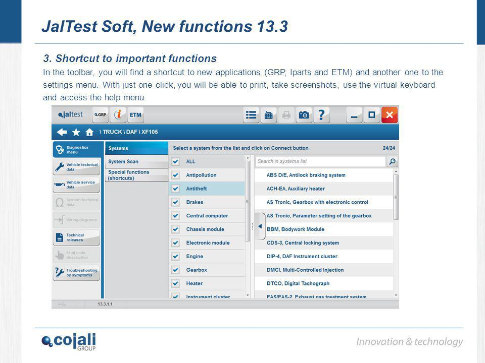 JalTest Soft, New functions 13.3 3. Shortcut to important functions In the toolbar, you will find a shortcut to new applications (GRP, Iparts and ETM)