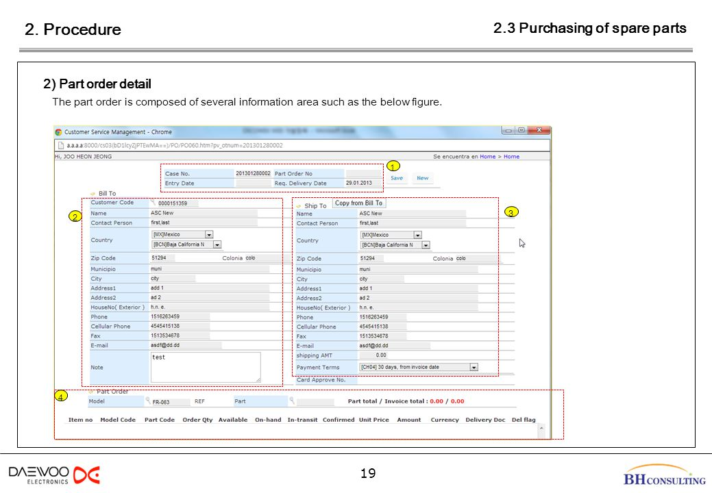 2. Procedure 19 2) Part order detail The part order is composed of several information area such as the below figure. 2.3 Purchasing of spare parts 2