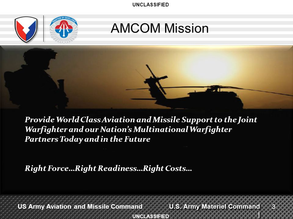 U.S. Army Materiel Command | US Army Aviation and Missile Command AMCOM Mission UNCLASSIFIED Provide World Class Aviation and Missile Support to the J