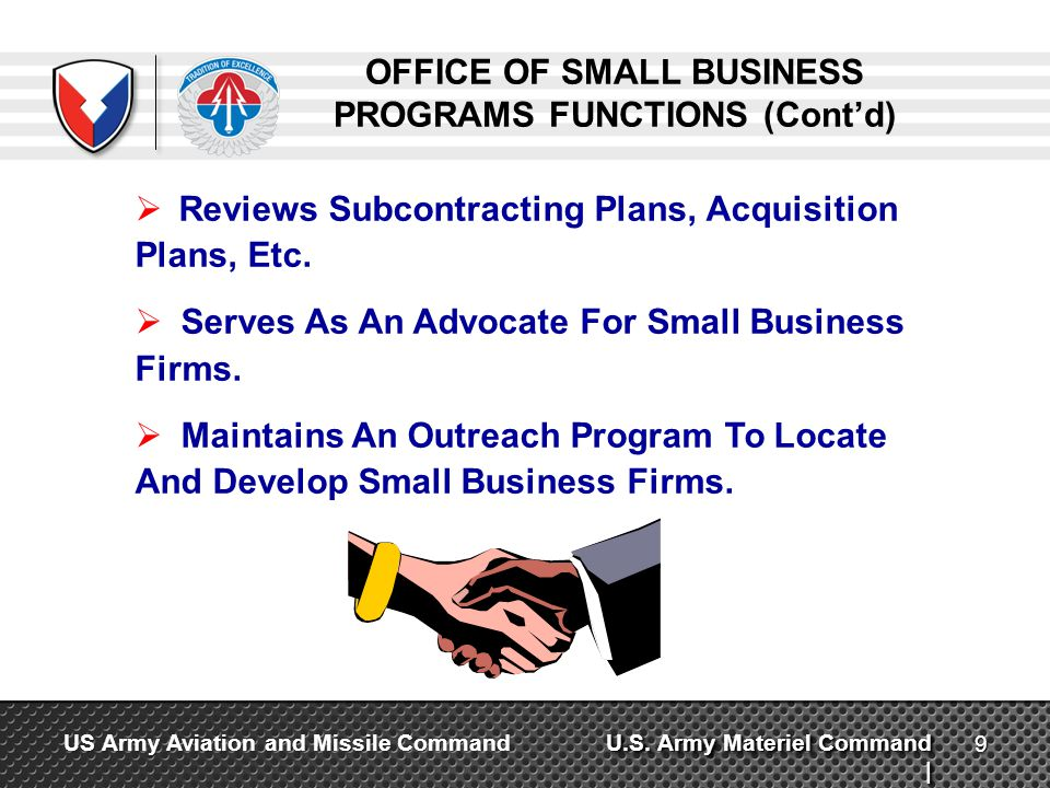 U.S. Army Materiel Command | US Army Aviation and Missile Command OFFICE OF SMALL BUSINESS PROGRAMS FUNCTIONS (Contd) Reviews Subcontracting Plans, Ac