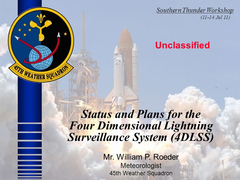 Status and Plans for the Four Dimensional Lightning Surveillance System (4DLSS) Mr.