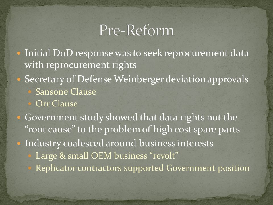Initial DoD response was to seek reprocurement data with reprocurement rights Secretary of Defense Weinberger deviation approvals Sansone Clause Orr C