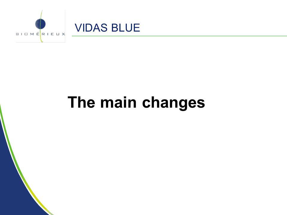 VIDAS BLUE The main changes