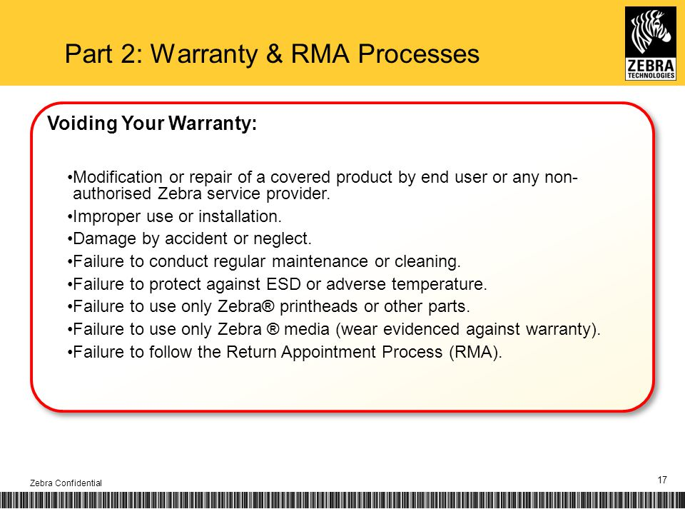Part 2: Warranty & RMA Processes 17 Zebra Confidential