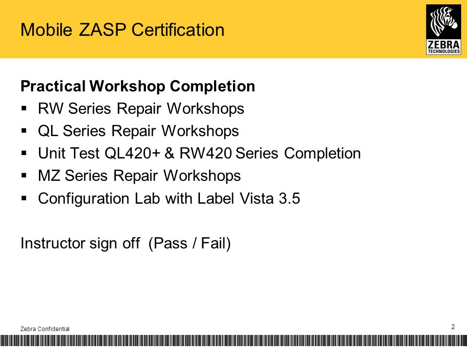 Mobile ZASP Certification Practical Workshop Completion RW Series Repair Workshops QL Series Repair Workshops Unit Test QL420+ & RW420 Series Completi