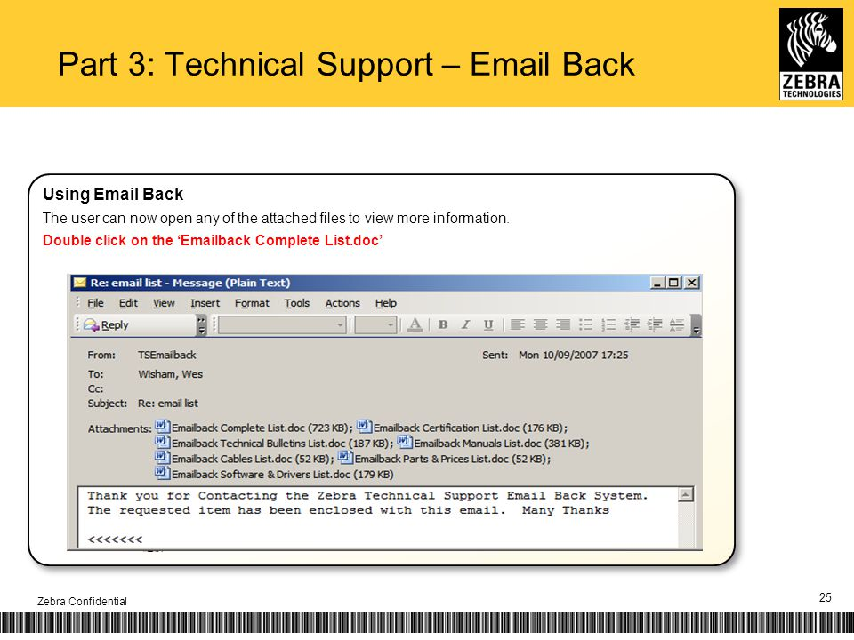 25 Part 3: Technical Support – Email Back Zebra Confidential