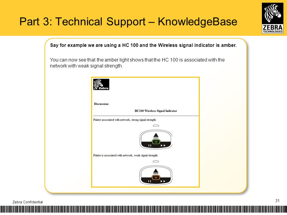 31 Part 3: Technical Support – KnowledgeBase Zebra Confidential