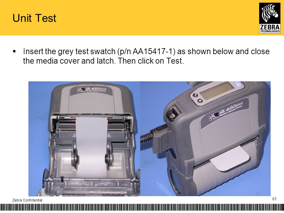 Unit Test Insert the grey test swatch (p/n AA15417-1) as shown below and close the media cover and latch.