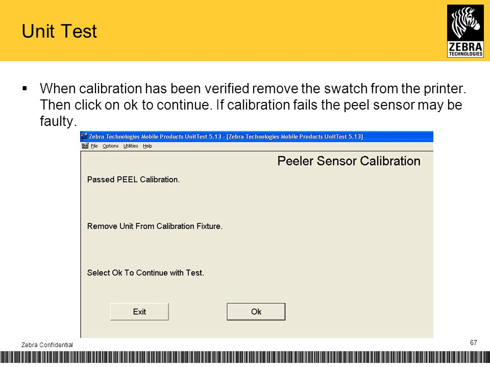 Unit Test When calibration has been verified remove the swatch from the printer.