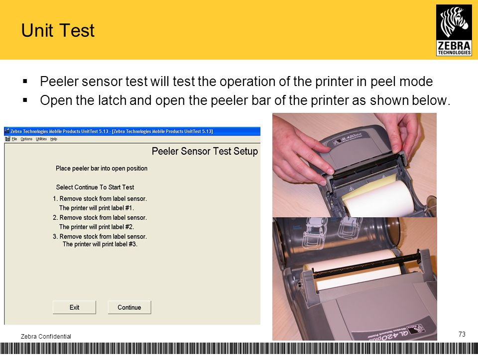 Unit Test Peeler sensor test will test the operation of the printer in peel mode Open the latch and open the peeler bar of the printer as shown below.