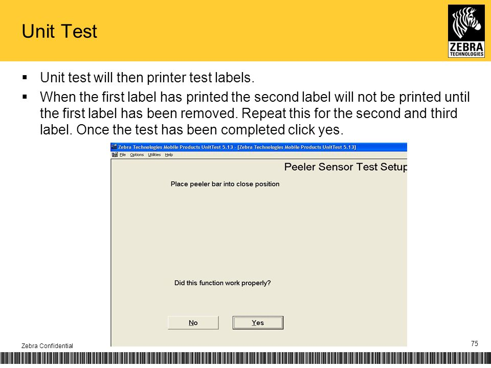 Unit Test Unit test will then printer test labels. When the first label has printed the second label will not be printed until the first label has bee