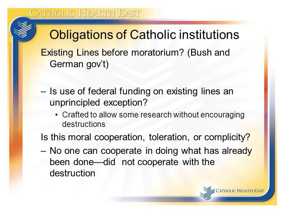 Obligations of Catholic institutions Existing Lines before moratorium.