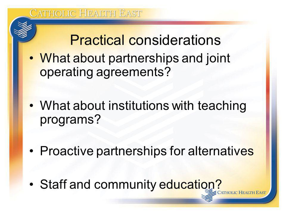 Practical considerations What about partnerships and joint operating agreements? What about institutions with teaching programs? Proactive partnership